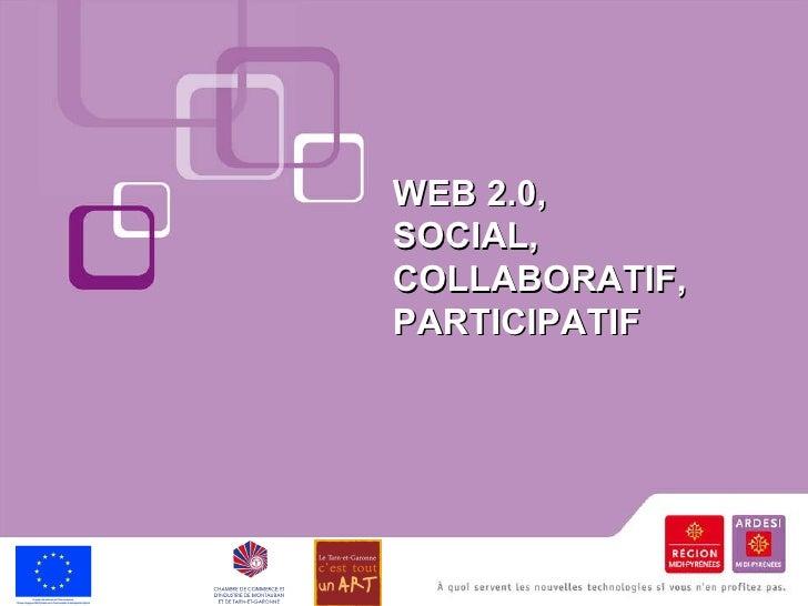 WEB 2.0,  SOCIAL,  COLLABORATIF,  PARTICIPATIF