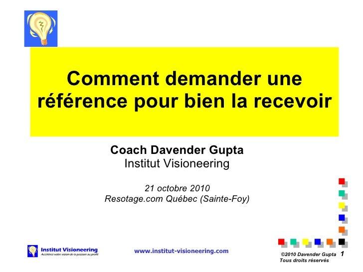 Comment demander une référence pour bien la recevoir Coach Davender Gupta Institut Visioneering 21 octobre 2010 Resotage.c...