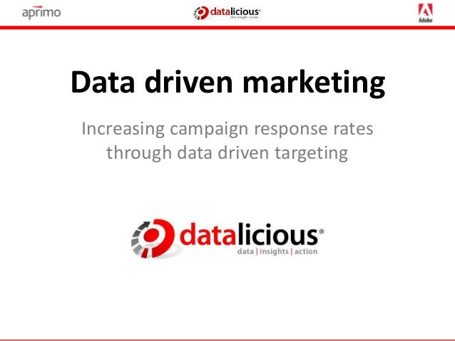 Data driven marketing Increasing campaign response rates through data driven targeting