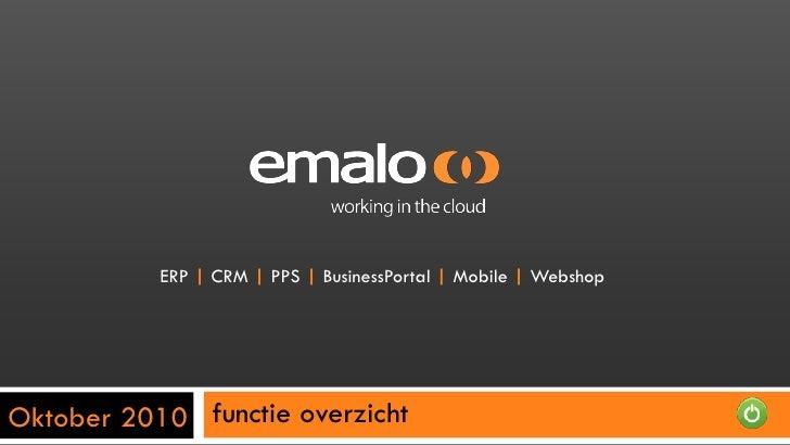 ERP | CRM | PPS | BusinessPortal | Mobile | Webshop     Oktober 2010 functie overzicht