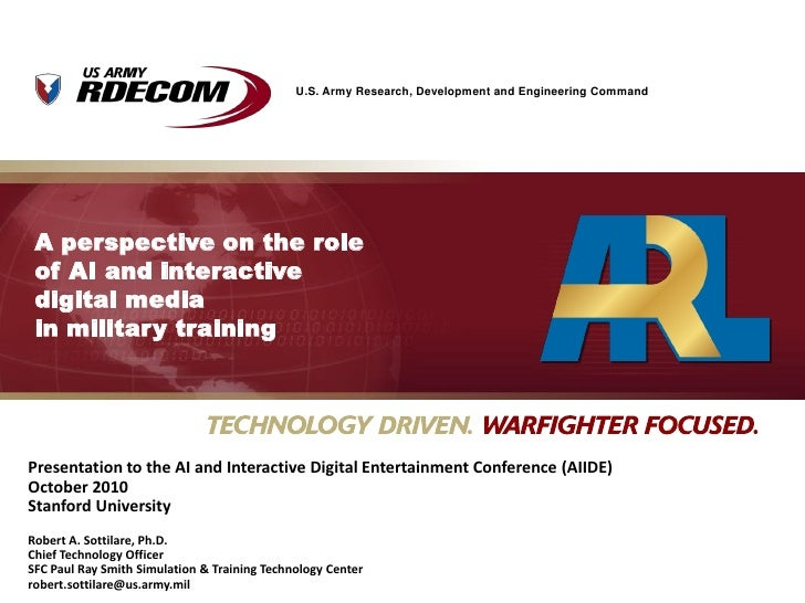 U.S. Army Research, Development and Engineering Command      A perspective on the role  of AI and interactive  digital med...
