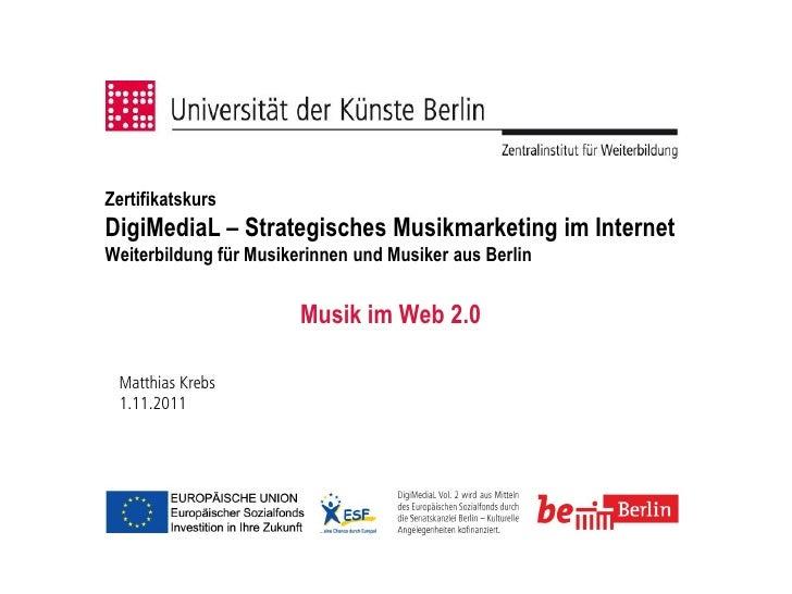 ZertifikatskursDigiMediaL – Strategisches Musikmarketing im InternetWeiterbildung für Musikerinnen und Musiker aus Berlin ...