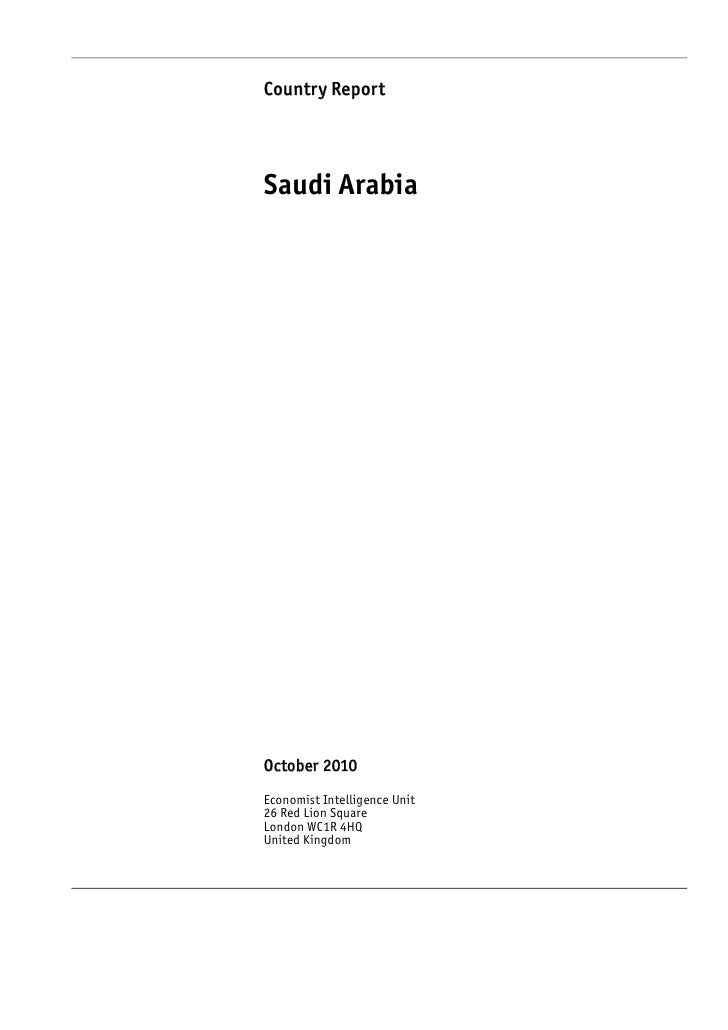 Country ReportSaudi ArabiaOctober 2010Economist Intelligence Unit26 Red Lion SquareLondon WC1R 4HQUnited Kingdom