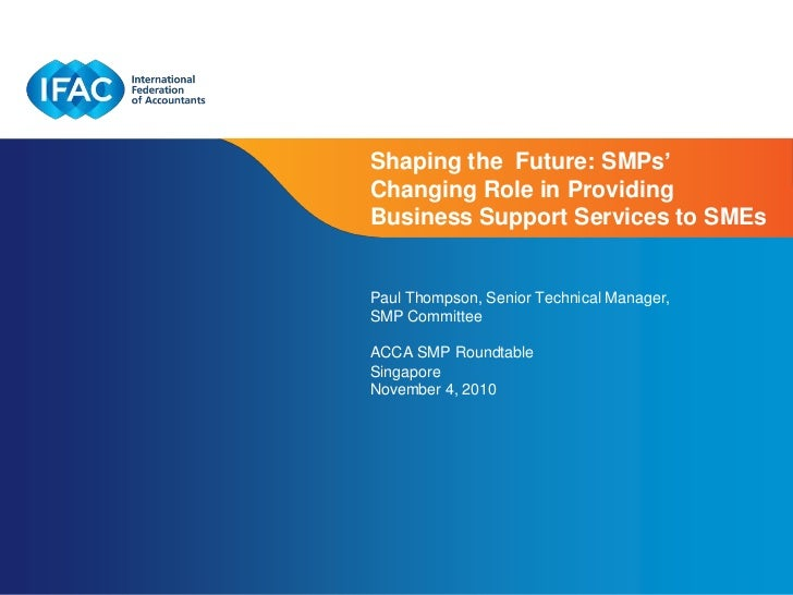 Shaping the Future: SMPs'Changing Role in ProvidingBusiness Support Services to SMEsPaul Thompson, Senior Technical Manage...