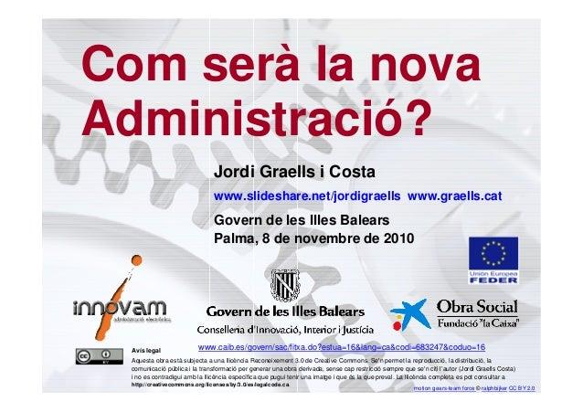 6 Jordi Graells i Costa www.slideshare.net/jordigraells www.graells.cat Govern de les Illes Balears Palma, 8 de novembre d...