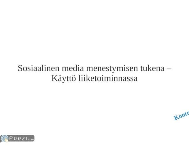 """Sosiaalinen media menestymisen tukena - Käyttö liiketoiminnassa  áäššppez I. com  se"""""""