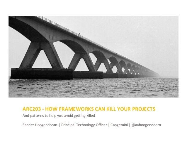 And patterns to help you avoid getting killed Sander Hoogendoorn | Principal Technology Officer | Capgemini | @aahoogendoo...