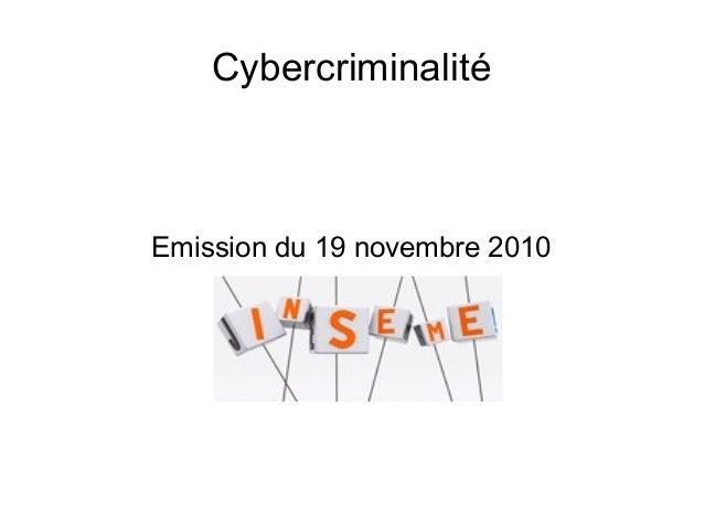 Cybercriminalité Emission du 19 novembre 2010