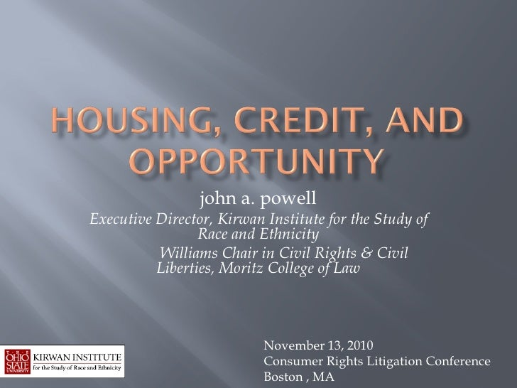 Housing, Credit and Opportunity
