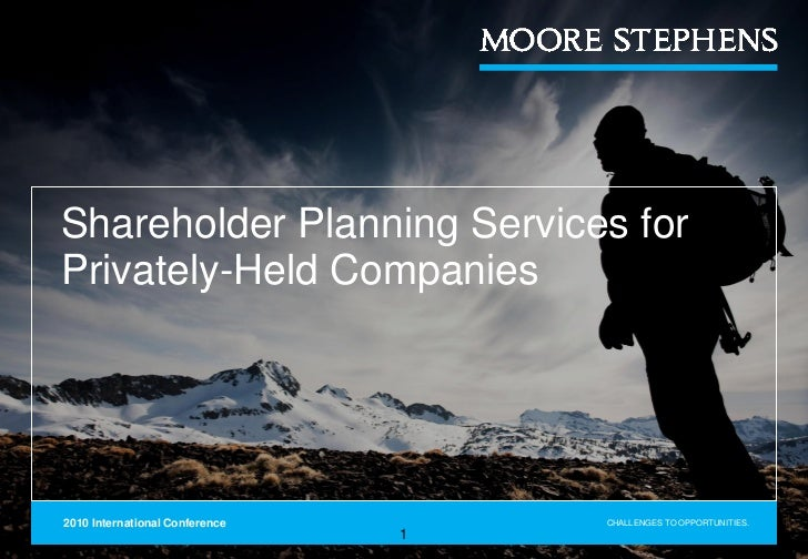 Shareholder Planning Services forPrivately-Held Companies2010 International Conference       CHALLENGES TO OPPORTUNITIES. ...