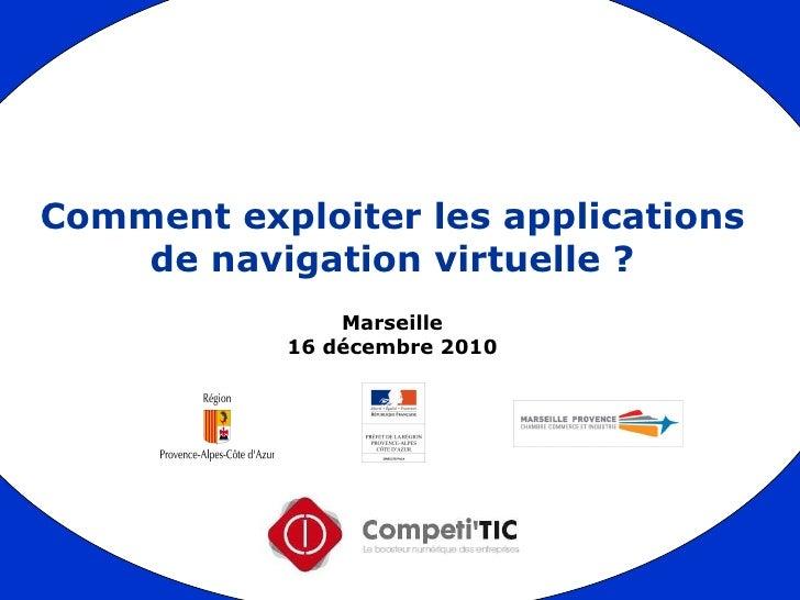 Comment exploiter les applications de navigation virtuelle ? Marseille 16 décembre 2010
