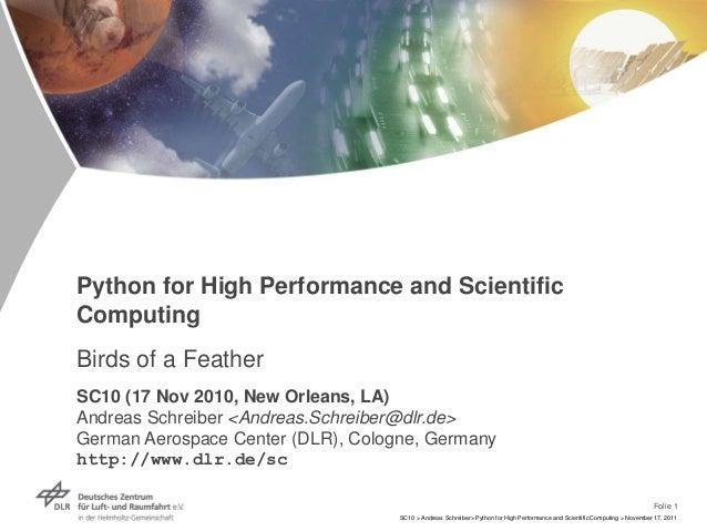 Folie 1 SC10 > Andreas Schreiber> Python for High Performance and Scientific Computing > November 17, 2011 Python for High...