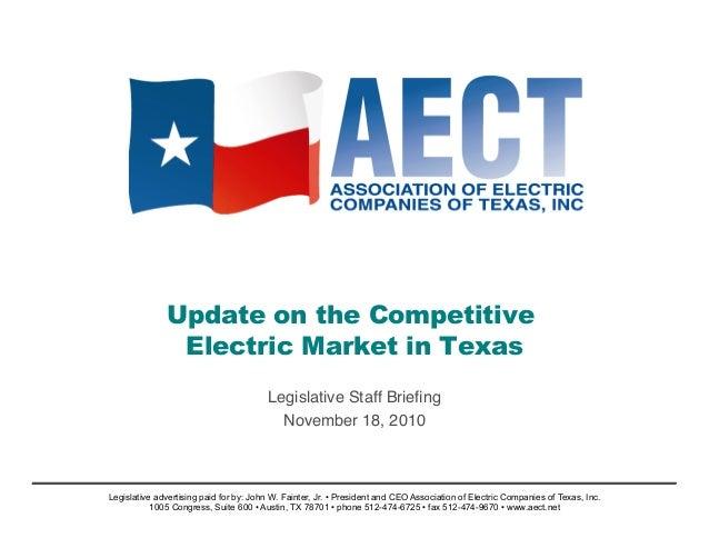 Update on the Competitive Electric Market in Texas Legislative Staff Briefing November 18, 2010 Legislative advertising pai...