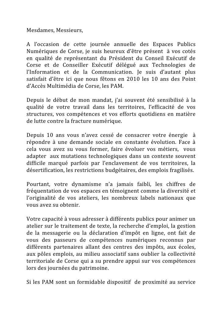 Mesdames, Messieurs,A l'occasion de cette journée annuelle des Espaces PublicsNumériques de Corse, je suis heureux d'être ...
