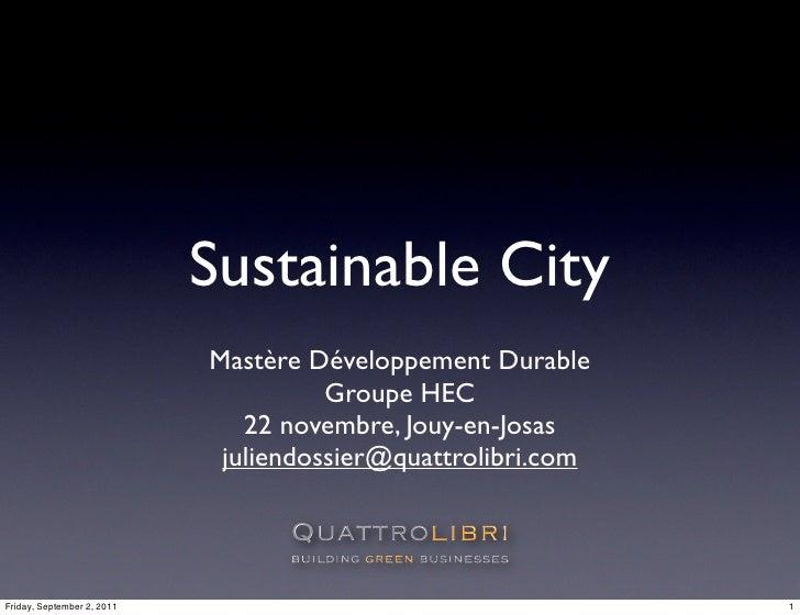 Sustainable City                            Mastère Développement Durable                                      Groupe HEC ...