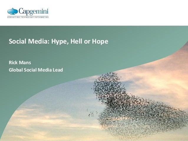 Rick Mans Global Social Media Lead Social Media: Hype, Hell or Hope