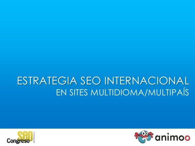 Estrategia SEO Internacional en sitios Web Multidioma