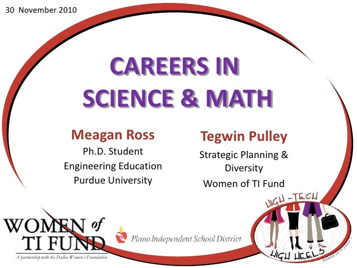 30  November 2010<br />Careers in <br />Science & Math<br />Meagan Ross<br />Ph.D. Student <br />Engineering Education<br ...