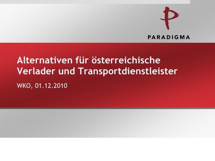 Alternativen für österreichischeVerlader und TransportdienstleisterWKO, 01.12.2010