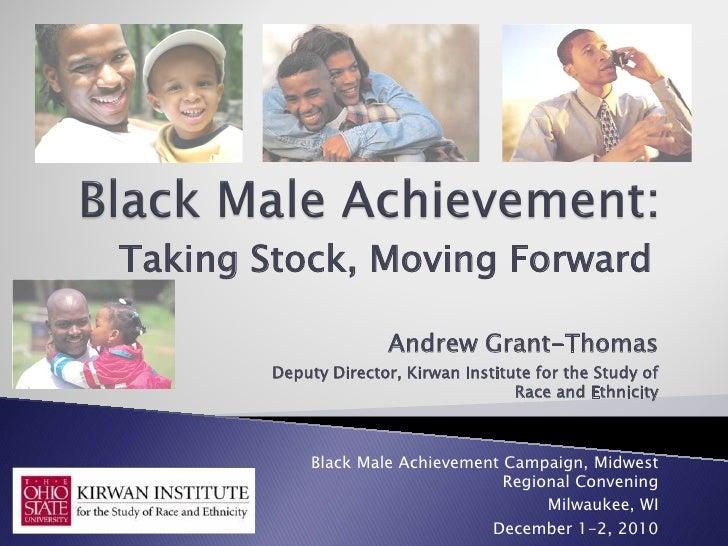 Black Male Achievement: Talking Stock, Moving Forward