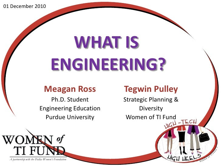 01 December 2010<br />What is engineering?<br />Meagan Ross<br />Ph.D. Student <br />Engineering Education<br />Purdue Uni...