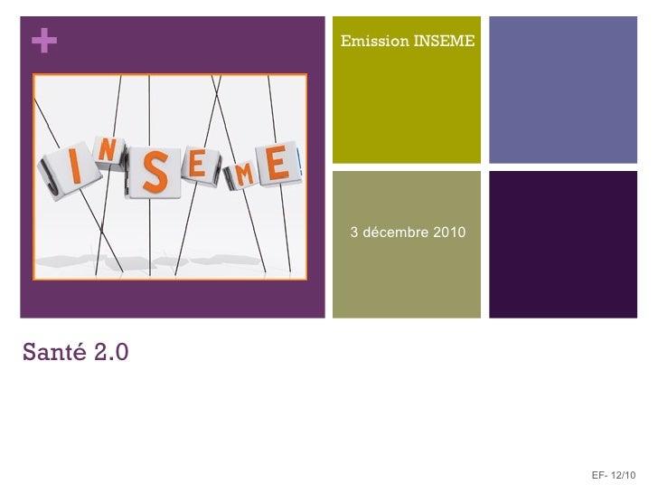Santé 2.0 emission INSEME du 3 décembre 2010