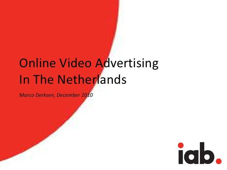 Online Video AdvertisingIn The Netherlands<br />Marco Derksen, December 2010<br />