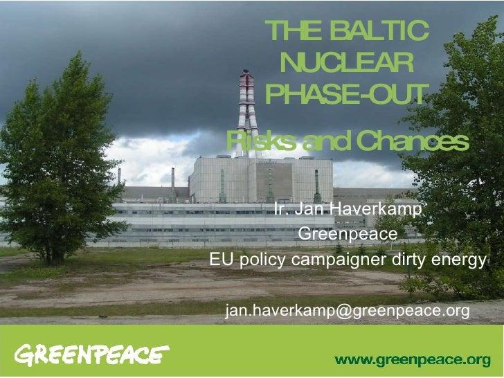 Jan Haverkamp. Branduolinė Baltijos ateitis: rizikos ir perspektyvos