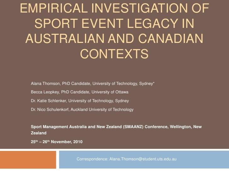 Empirical Investigation of Sport Event Legacy in Australian and Canadian Contexts<br />Alana Thomson, PhD Candidate, Unive...