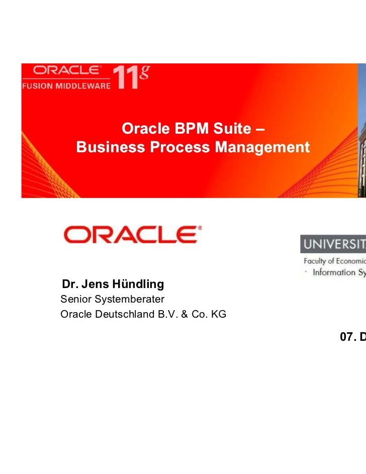 Oracle BPM Suite –     <Insert Picture Here>   Business Process ManagementDr. Jens HündlingSenior SystemberaterOracle Deut...