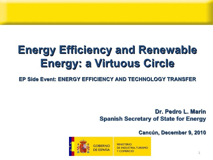 Energy Efficiency and Renewable Energy: a Virtuous Circle EP  Side Event:   ENERGY EFFICIENCY AND TECHNOLOGY TRANSFER Dr. ...
