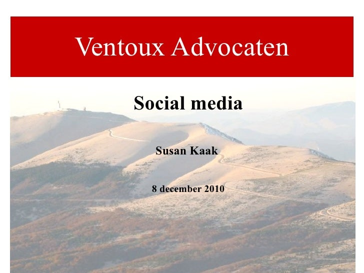 Ventoux Advocaten Social media Susan Kaak  8 december 2010