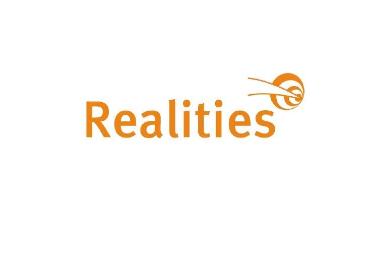 Realities: manipulates the boundaries