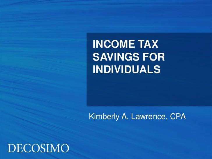 INCOME TAX SAVINGS FOR INDIVIDUALSKimberly A. Lawrence, CPA