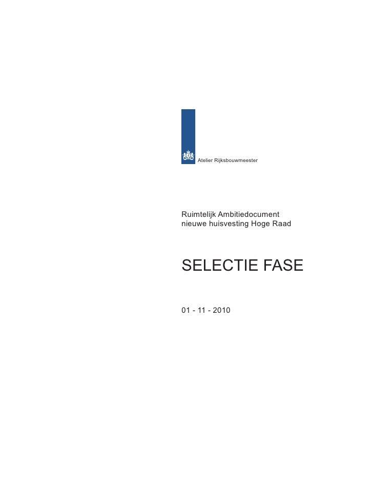 Atelier RijksbouwmeesterRuimtelijk Ambitiedocumentnieuwe huisvesting Hoge RaadSELECTIE FASE01 - 11 - 2010