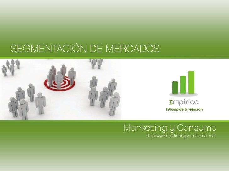 SEGMENTACIÓN DE MERCADOS                                Σmpirica                               influentials & research    ...