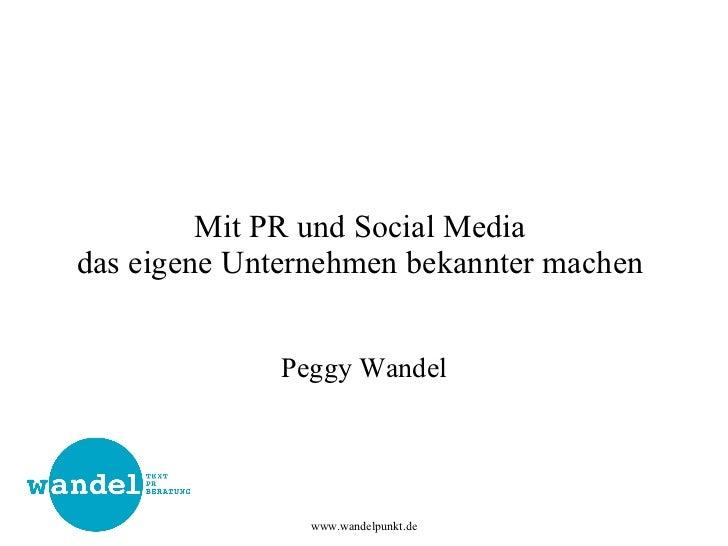 Mit PR und Social Media  das eigene Unternehmen bekannter machen  Peggy Wandel