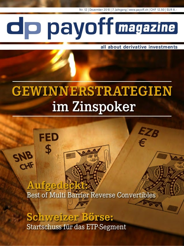 Nr. 12 | Dezember 2010 | 7. Jahrgang | www.payoff.ch | CHF 12.50 | EUR 8.–  all about derivative investments  Gewinnerstra...