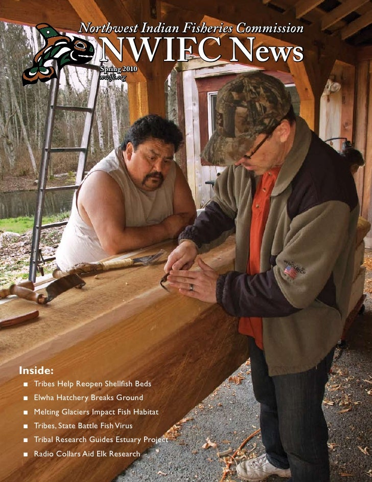 Northwest Indian Fisheries Commission                       NWIFC News                        Spring 2010                 ...