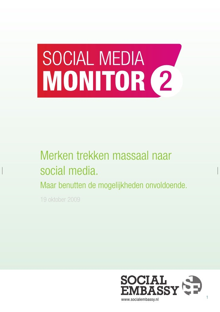 2  Merken trekken massaal naar social media. Maar benutten de mogelijkheden onvoldoende. 19 oktober 2009                  ...