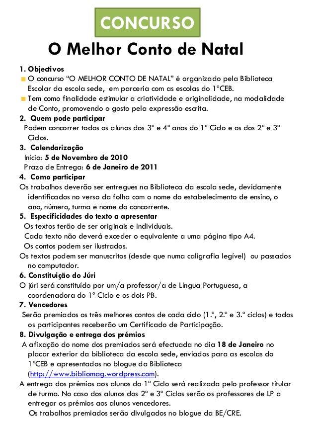 """O Melhor Conto de Natal CONCURSO 1. Objectivos O concurso """"O MELHOR CONTO DE NATAL"""" é organizado pela Biblioteca Escolar d..."""