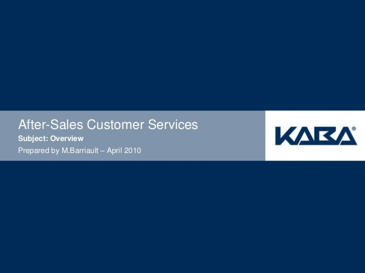 After-Sales Customer ServicesSubject: OverviewPrepared by M.Barriault – April 2010
