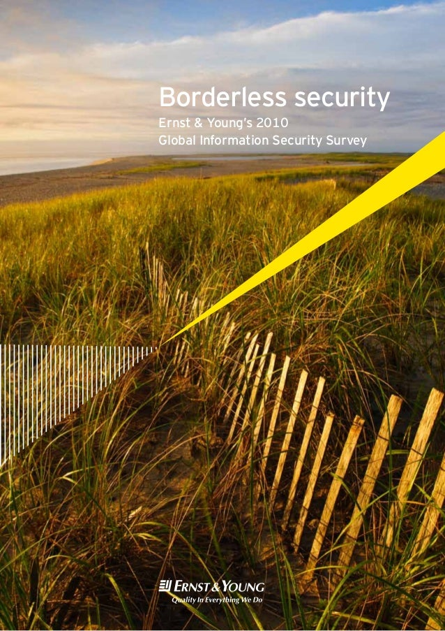 Borderless security Ernst & Young's 2010 Global Information Security Survey