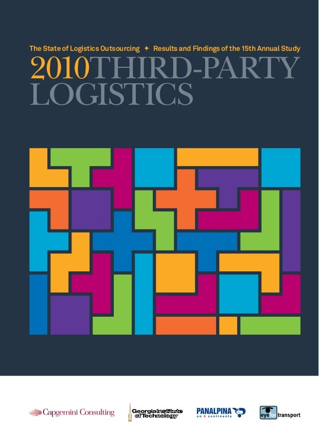 The State of Logistics Outsourcing  Results and Findings of the 15th Annual Study  2010Third-party logistics