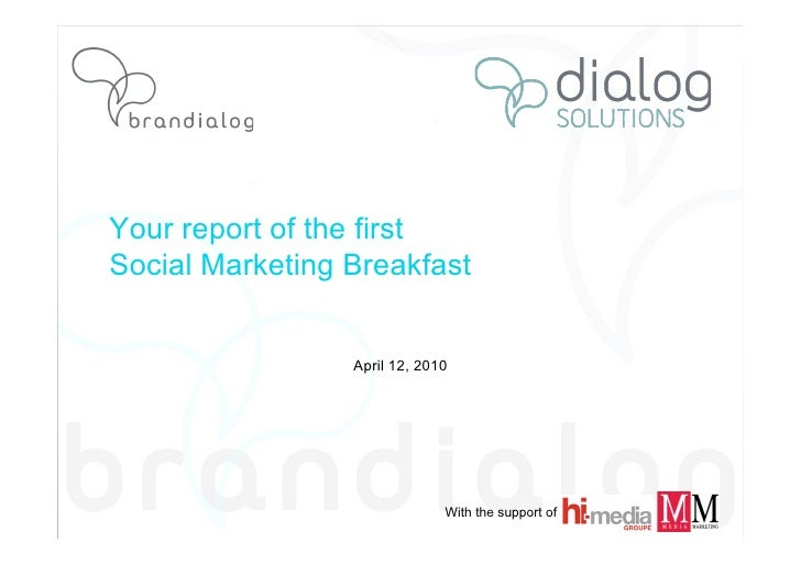 Your report of the first Social Marketing Breakfast                    April 12, 2010                                   Wi...