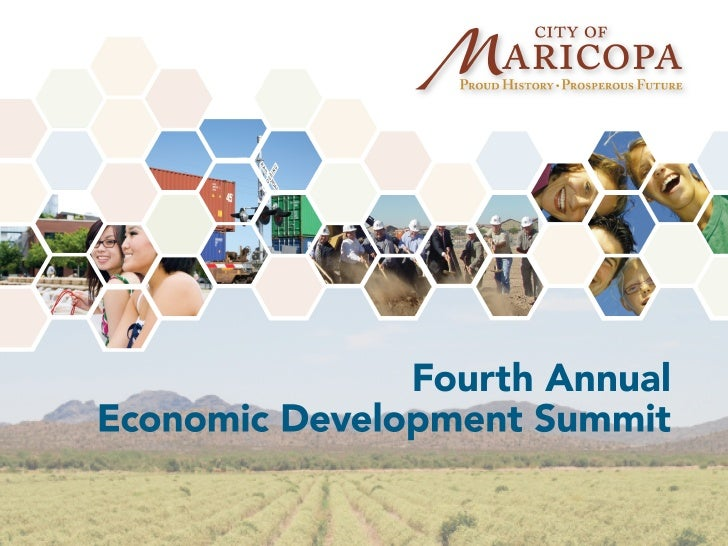 Maricopa, AZ:  Economic Activity Update. Housing and growth trends Major projects in progress Incentives and advantages