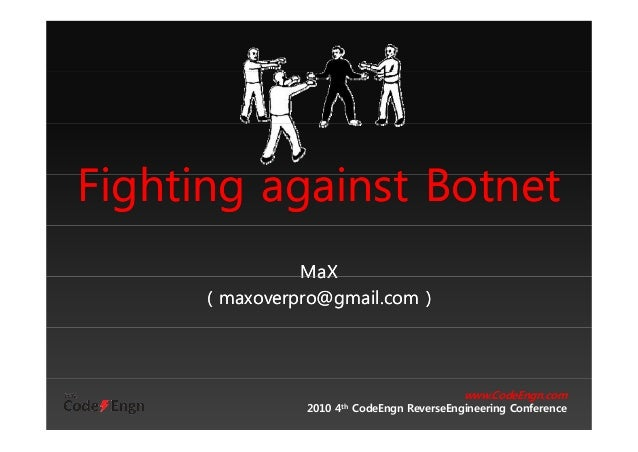 [2010 CodeEngn Conference 04] Max - Fighting against Botnet