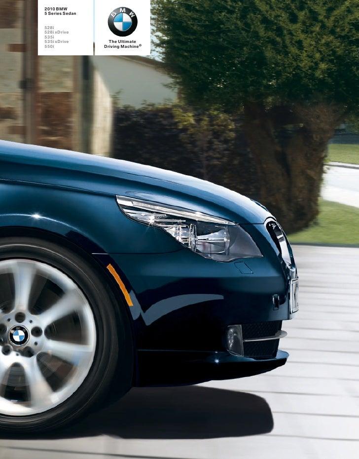 2010 BMW 5 Series Sedan   528i 528i xDrive 535i 535i xDrive        The Ultimate 550i             Driving Machine®