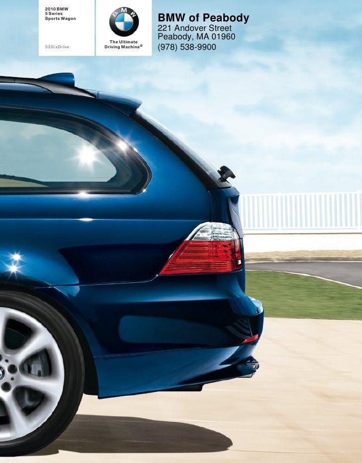 2010 BMW 5 Series Sports Wagon                      BMW of Peabody                                   221 Andover Street   ...