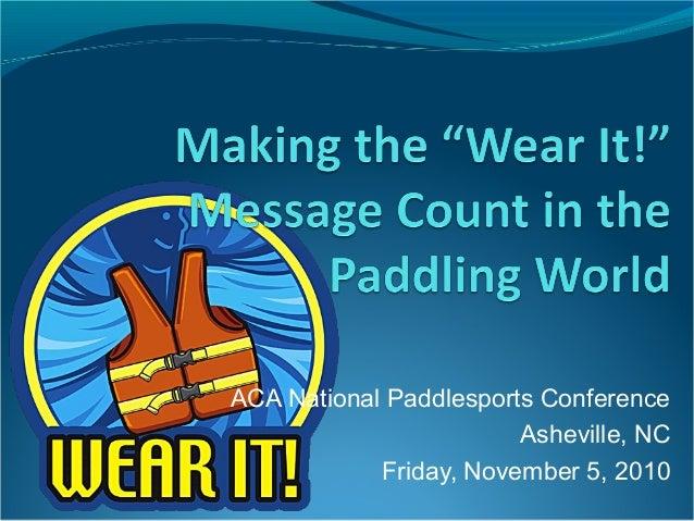 ACA National Paddlesports Conference Asheville, NC Friday, November 5, 2010